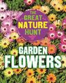 The Great Nature Hunt: Garden Flowers