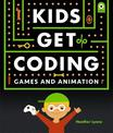 Kids Get Coding: Games and Animation
