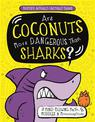 Are Coconuts More Dangerous Than Sharks?: Mind-Blowing Myths, Muddles and Misconceptions