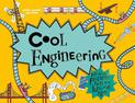 Cool Engineering: Filled with fantastic facts for kids of all ages